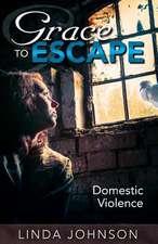 Grace to Escape Domestic Violence