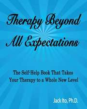 Therapy Beyond All Expectations