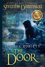 Seventh Dimension - The Door, a Young Adult Christian Fantasy