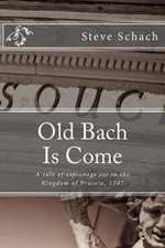 Old Bach Is Come