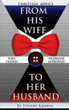 Christian Advice from His Wife to Her Husband