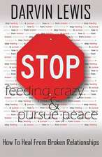 Stop Feeding Crazy & Pursue Peace