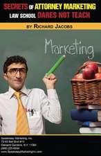 Secrets of Attorney Marketing Law School Dares Not Teach
