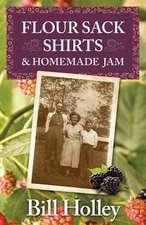 Flour Sack Shirts and Homemade Jam