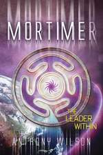 Mortimer (the Leader Within)