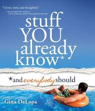 Stuff You Already Know:  And Everybody Should