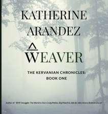 Weaver the Kervanian Chronicles Book 1