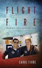 Flight Through Fire