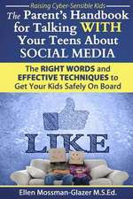 The Parent's Handbook for Talking with Your Teens about Social Media