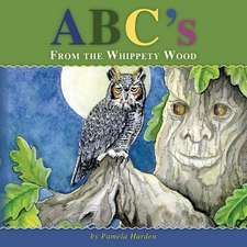 ABC's from the Whippety Wood