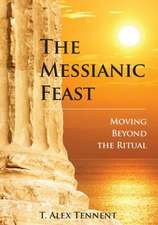 The Messianic Feast:  Moving Beyond the Ritual