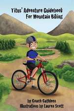 Titus' Adventure Guidebook for Mountain Biking