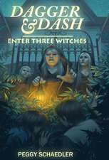 Dagger and Dash Enter Three Witches