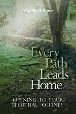 Every Path Leads Home