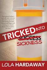 Tricked Into Sickness