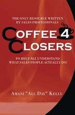 Coffee 4 Closers