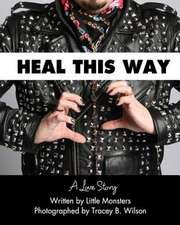 Heal This Way - A Love Story
