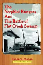 The Norphlet Rangers and the Battle of Flat Creek Swamp:  Based on a True Story