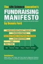 The Life Science Executive's Fundraising Manifesto