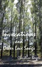 Invocations and Other Love Songs