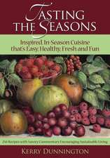 Tasting the Seasons:  Inspired, In-Season Cuisine That's Easy, Healthy, Fresh and Fun