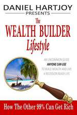 The Wealth Builder Lifestyle