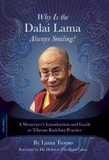 Why Is the Dalai Lama Always Smiling?: A Westerner's Introduction and Guide to Tibetan Buddhist Practice