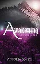 Awakening: The Deep Sleep