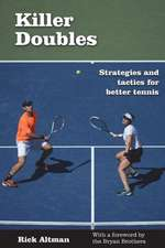 Killer Doubles:  Strategies and Tactics for Better Tennis
