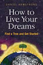 How To Live Your Dreams