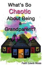 What's So Chaotic about Being a Grandparent