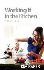 Working It in the Kitchen(tm)
