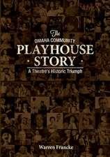 The Omaha Community Playhouse Story