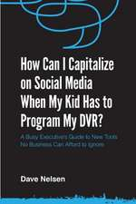 How Can I Capitalize on Social Media When My Kid Has to Program My DVR?