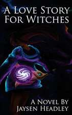 A Love Story for Witches