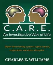 C.A.R.E. an Investigative Way of Life