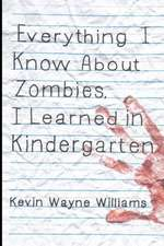 Everything I Know about Zombies, I Learned in Kindergarten