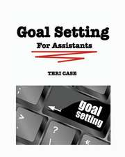 Goal Setting for Assistants