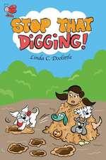 Stop That Digging