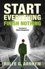 Start Everything Finish Nothing