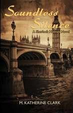 Soundless Silence a Sherlock Holmes Novel