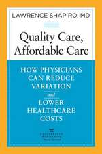 Quality Care, Affordable Care:  How Physicians Can Reduce Variation and Lower Healthcare Costs