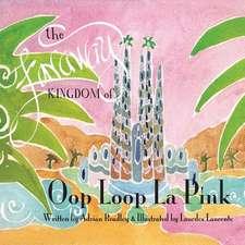 The Faraway Kingdom of Oop Loop La Pink