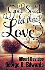 """God Said... """"Let There Be Love"""""""