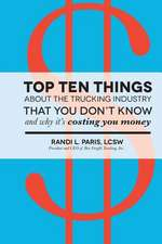 Top Ten Things about the Trucking Industry That You Don't Know...