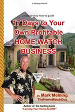 17 Days to Your Own Profitable Home Watch Business