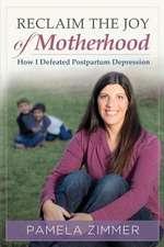 Reclaim the Joy of Motherhood
