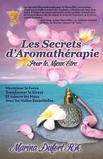 Les Secrets D'Aromatherapie Pour Le Mieux-Etre