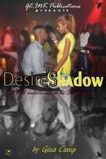 Desire's Shadow