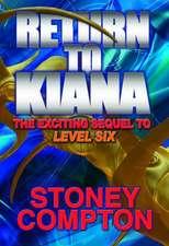 Return to Kiana:  The Sequel to Level Six